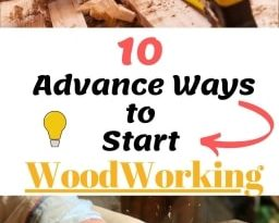 learn woodworking projects in ten advance ways