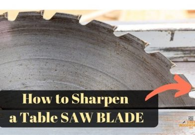 How to Sharpen a Table Saw Blade