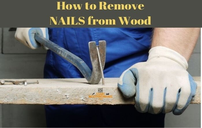 how to remove nails from wood