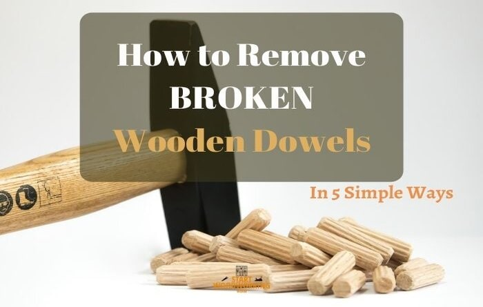How to Remove Wooden Dowels