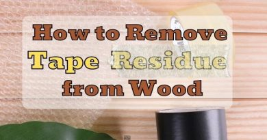 How to Remove Tape Residue from Wood