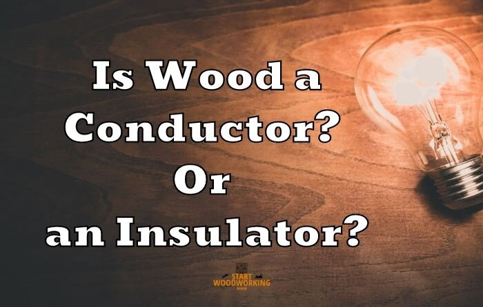 Is Wood a Conductor or an Insulator